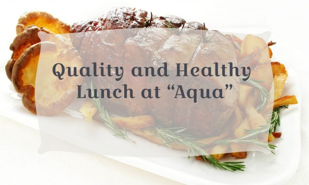 "Quality and Healthy Lunch at ""Aqua"""