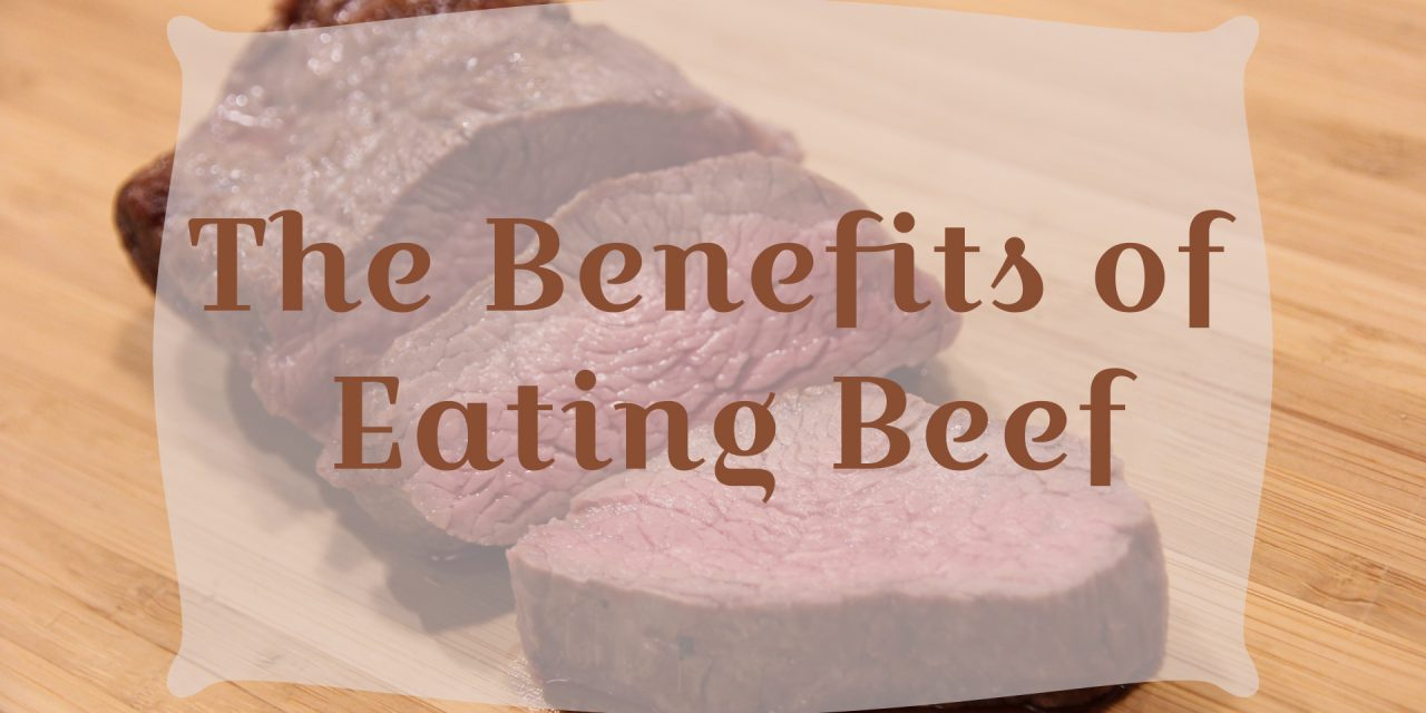The Benefits of Eating Beef